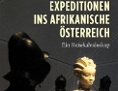 """""""Expeditionen ins afrikanische Österreich"""" von Walter Sauer"""