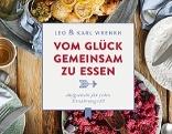 """Kochbuch """"Vom Glück gemeinsam zu essen"""" von Leo und Karl Wrenkh"""