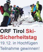 ORF Tirol Ski-Sicherheitstag am 19. Dezember in Hochfügen