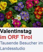 Valentinstag im ORF Tirol