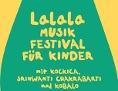 Lalala - Musik Festival für Kinder