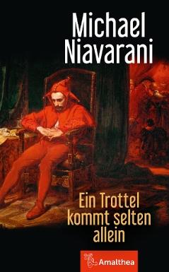 """Cover """"Ein Trottel kommt selten allein"""", Michael Niavarani, Lesezeichen"""