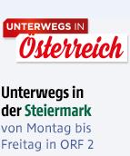 Unterwegs in Österreich - Unterwegs in der Steiermark