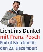 Licht ins Dunkel mit Franz Posch