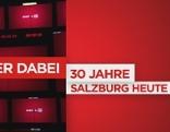 """30 Jahre """"Salzburg heute"""""""