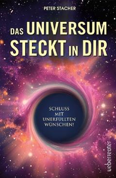 Das Universum steckt in dir Peter Stacher