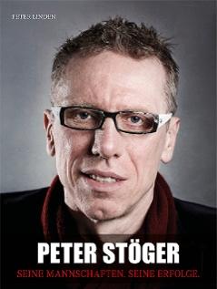 """""""Peter Stöger - Seine Mannschaften. Seine Erfolge"""""""