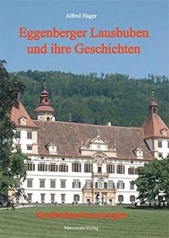 """""""Eggenberger Lausbuben und ihre Geschichten"""""""
