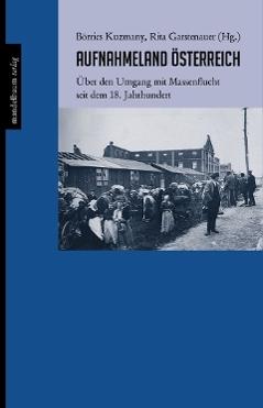 """""""Aufnahmeland Österreich"""" von Börries Kuzmany, Rita Garstenauer(Hg.)"""