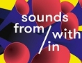 """kulturen in Bewegung präsentieren """"sounds from within"""""""