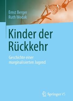 """""""Kinder der Rückkehr. Geschichte einer marginalisierten Jugend"""" von Ernst Berger und Ruth Wodak - Springer Verlag"""
