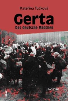 Gerta Das deutsche Mädchen Kateřina Tučková